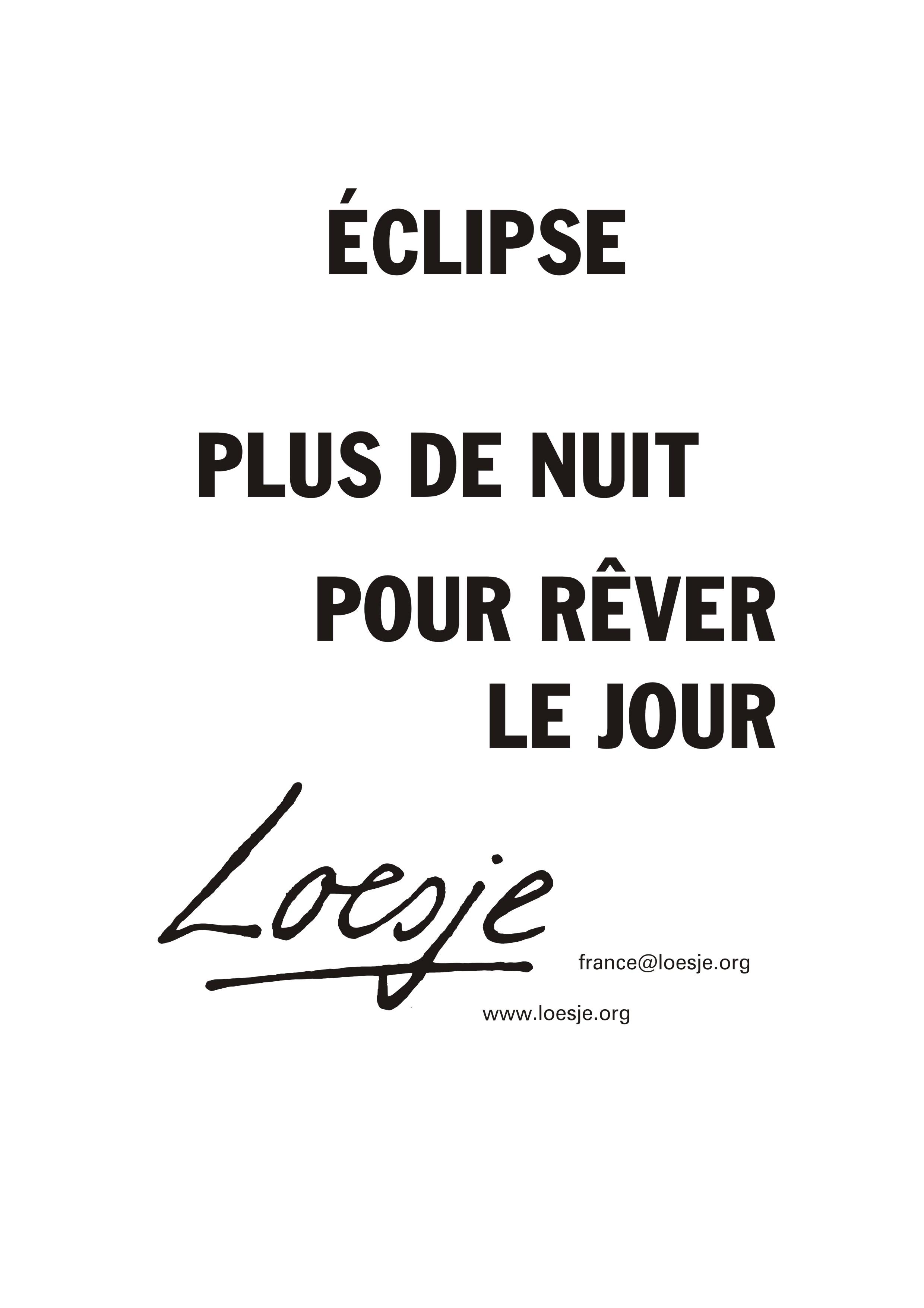 Eclipse plus de nuit pour rever le jour