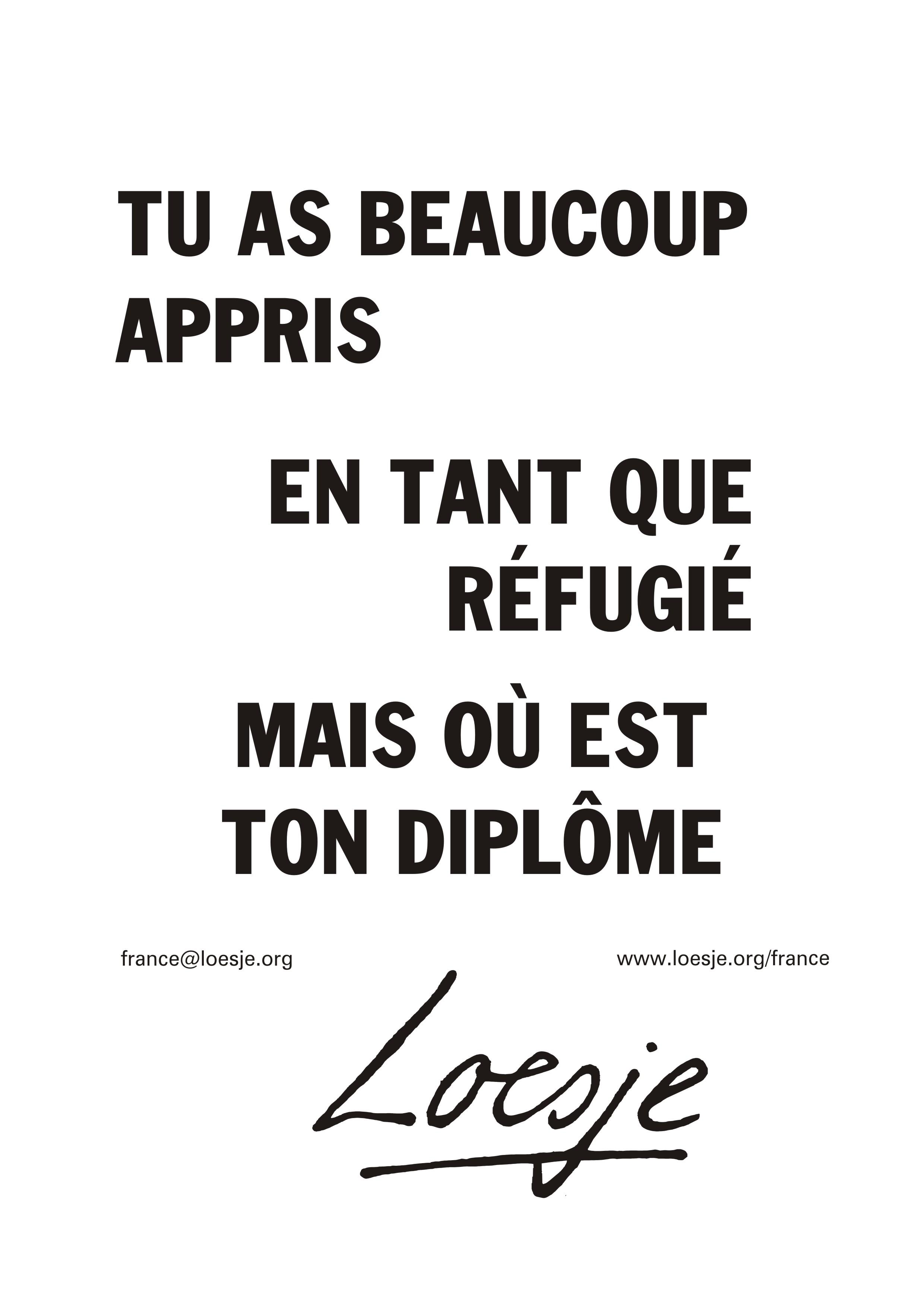 Tu as beaucoup appris en tant que refugie mais ou est ton diplo_e