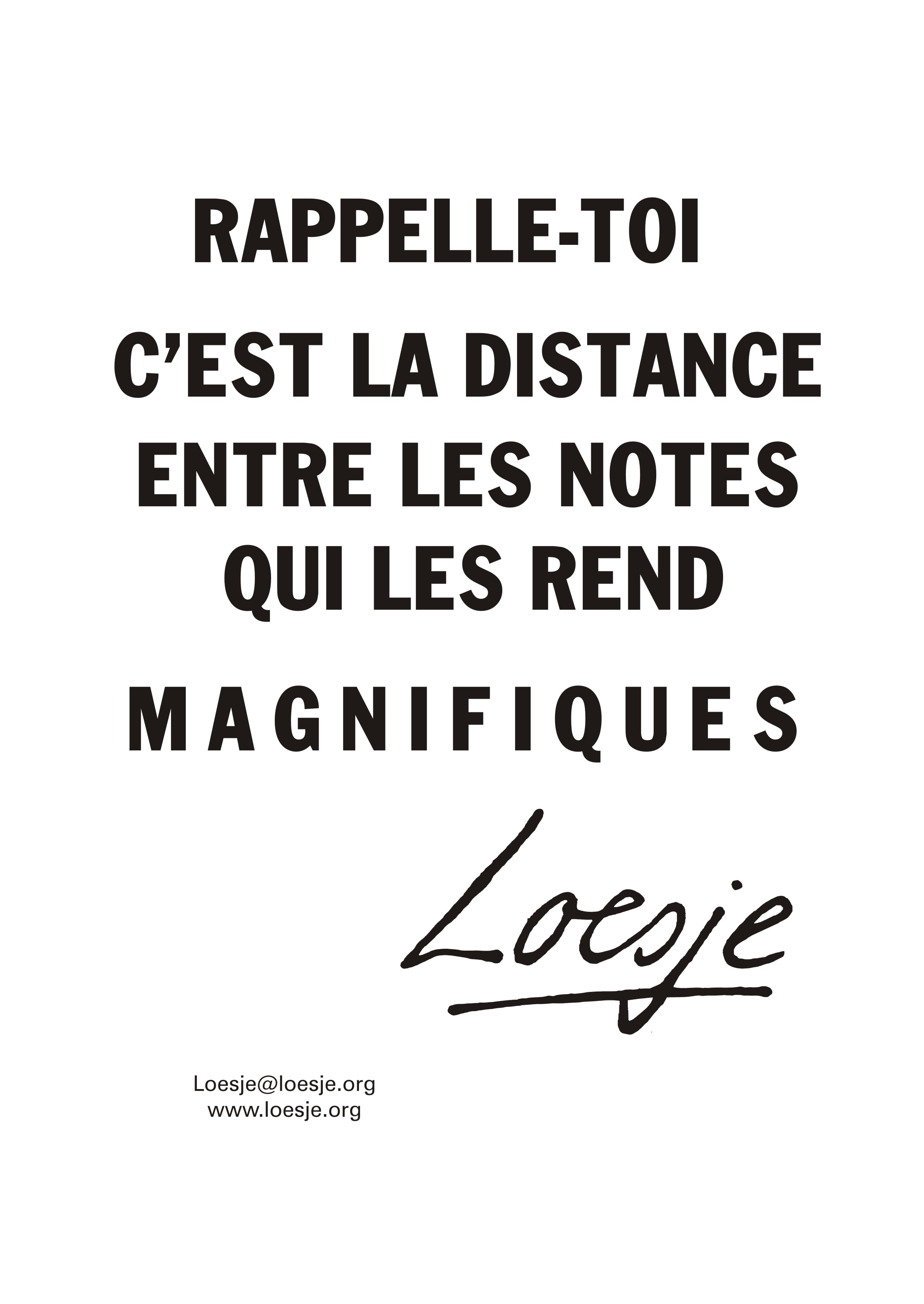 Rapelle toi, la distance entre les notes qui es end magnifique